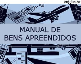 Manual de Bens Apreendidos do CNJ determina destruição de bens inservíveis